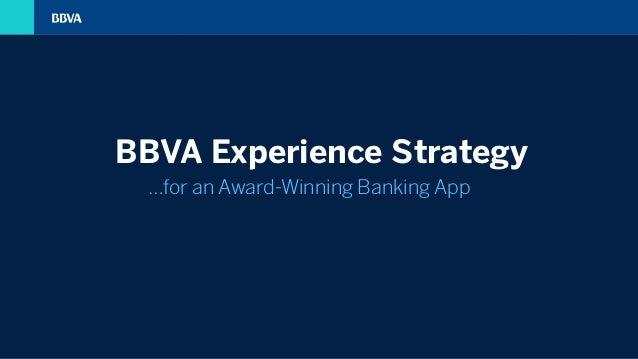 …for an Award-Winning Banking App BBVA Experience Strategy