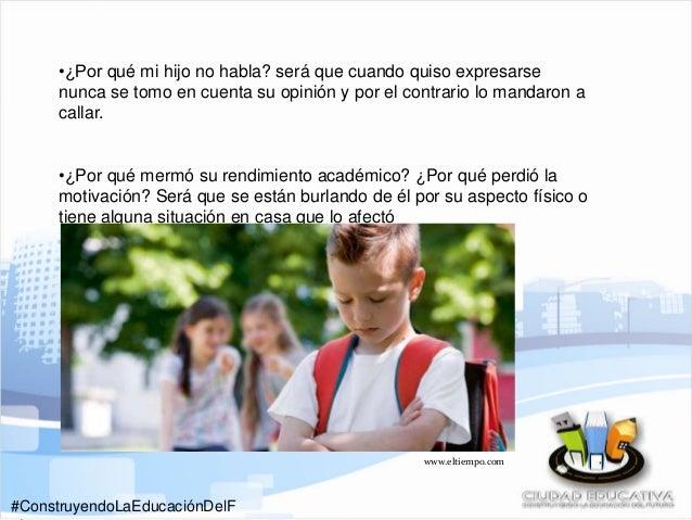 #ConstruyendoLaEducaciónDelF •¿Por qué mi hijo no habla? será que cuando quiso expresarse nunca se tomo en cuenta su opini...