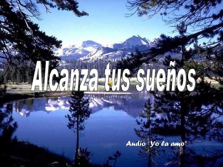 """Alcanza tus sueños Audio """"Yo la amo"""""""