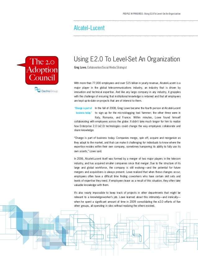 PEOPLE IN PROGRESS: Using E2.0 To Level-Set An Organization Alcatel-Lucent Using E2.0 To Level-Set An Organization With mo...