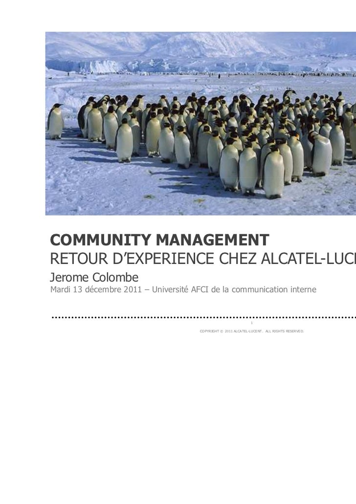 © Pulsar MediaCOMMUNITY MANAGEMENTRETOUR D'EXPERIENCE CHEZ ALCATEL-LUCENTJerome ColombeMardi 13 décembre 2011 – Université...