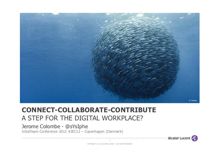 © OceansCONNECT-COLLABORATE-CONTRIBUTEA STEP FOR THE DIGITAL WORKPLACE?Jerome Colombe - @sYsIpheIntraTeam Conference 2012 ...