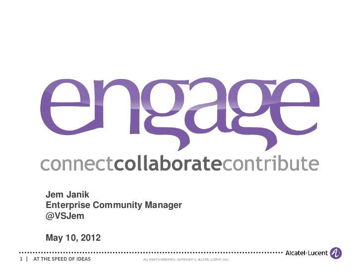 Jem Janik      Enterprise Community Manager      @VSJem      May 10, 20121 |                       ALL RIGHTS RESERVED. CO...