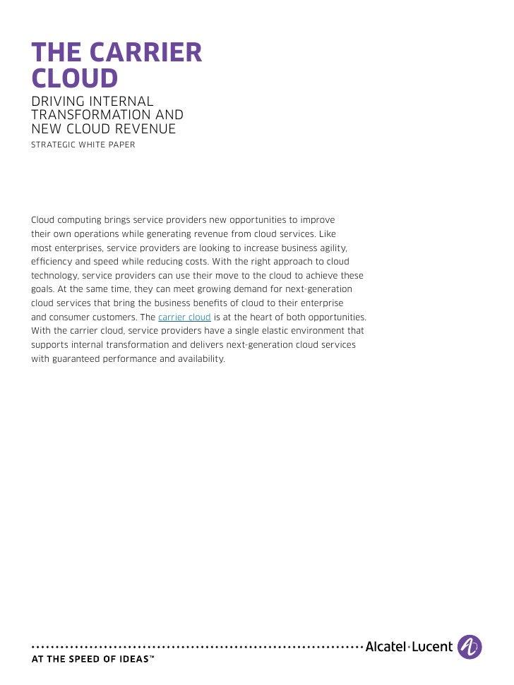 THE CARRIERCLOUDDRIVING INTERNALTRANSFORMATION ANDNEW CLOUD REVENUEStrategic White PaperCloud computing brings service pro...