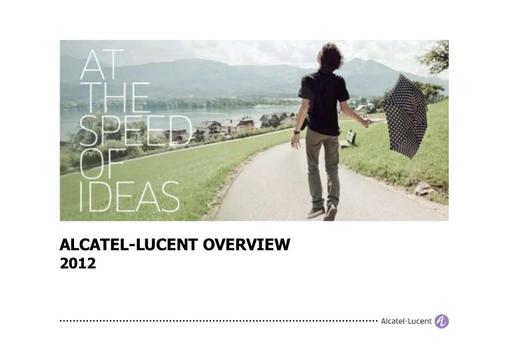 ALCATEL-LUCENT OVERVIEW2012