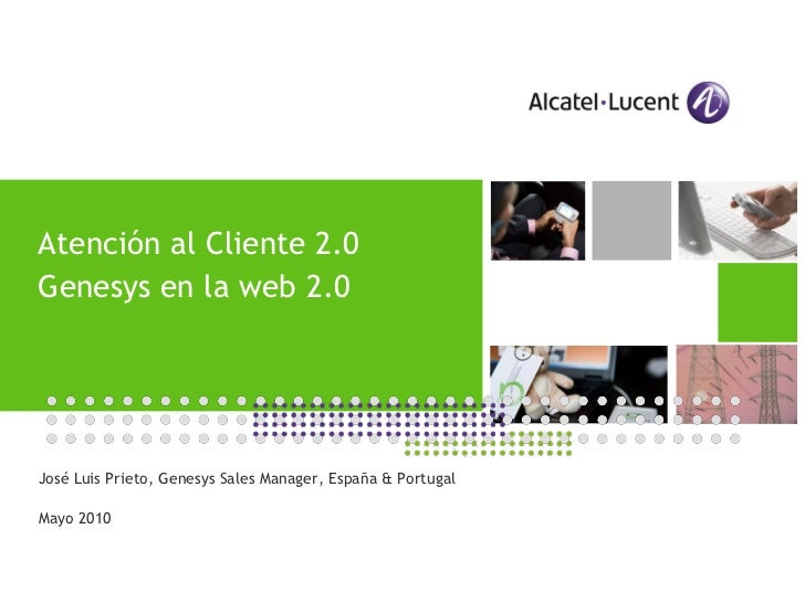 Atención al Cliente 2.0Genesys en la web 2.0                                        APPLICATIONS DAY                      ...
