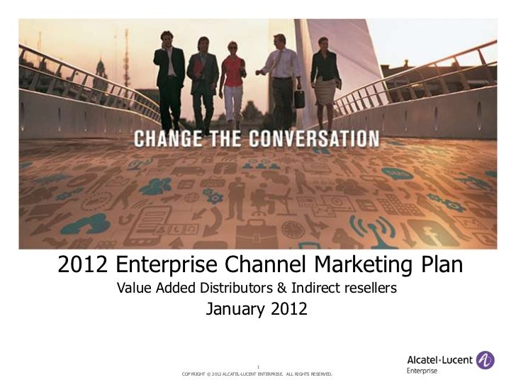 2012 Enterprise Channel Marketing Plan     Value Added Distributors & Indirect resellers                         January 2...