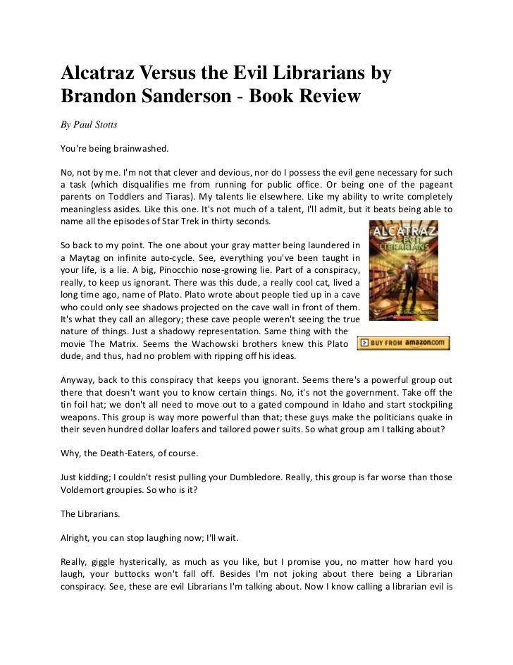 Alcatraz Versus the Evil Librarians byBrandon Sanderson - Book ReviewBy Paul StottsYoure being brainwashed.No, not by me. ...