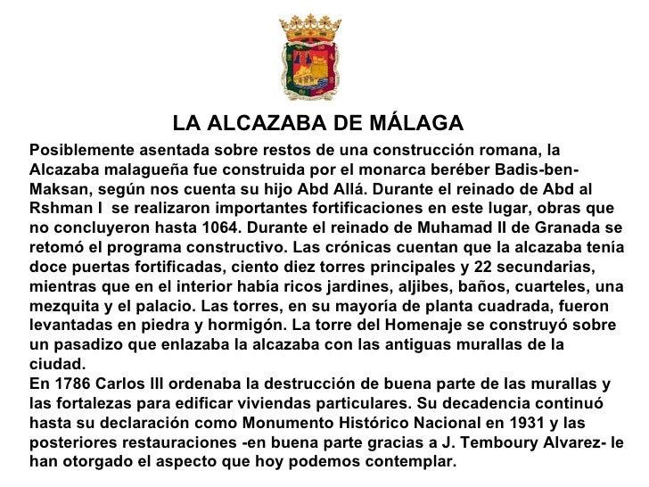 LA ALCAZABA DE MÁLAGA Posiblemente asentada sobre restos de una construcción romana, la Alcazaba malagueña fue construida ...