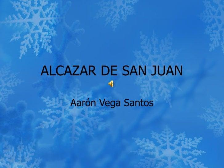 ALCAZAR DE SAN JUAN Aarón Vega Santos