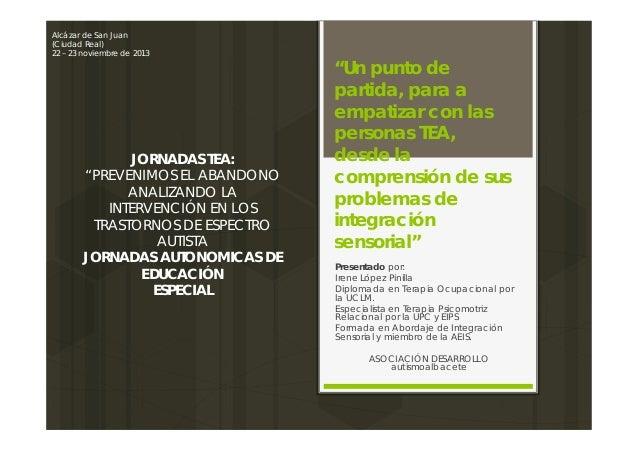 """Alcázar de San Juan (Ciudad Real) 22 – 23 noviembre de 2013  JORNADAS TEA: """"PREVENIMOS EL ABANDONO ANALIZANDO LA INTERVENC..."""