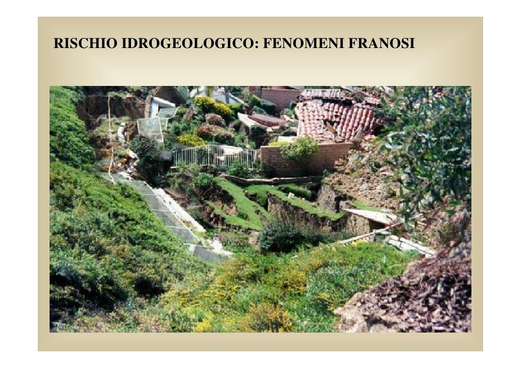 RISCHIO IDROGEOLOGICO: FENOMENI FRANOSI