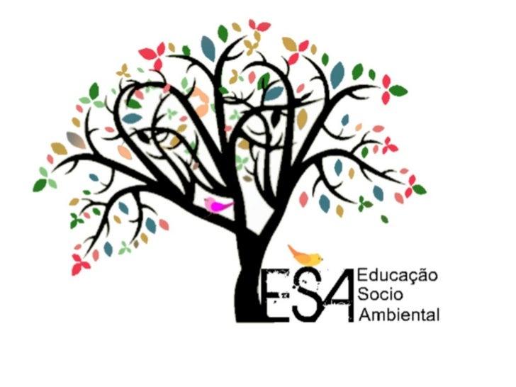 ESAEducação Sócio AmbientalUtilizando informações, a ESA vai trazer para sua família um meio de vida totalmente novo.