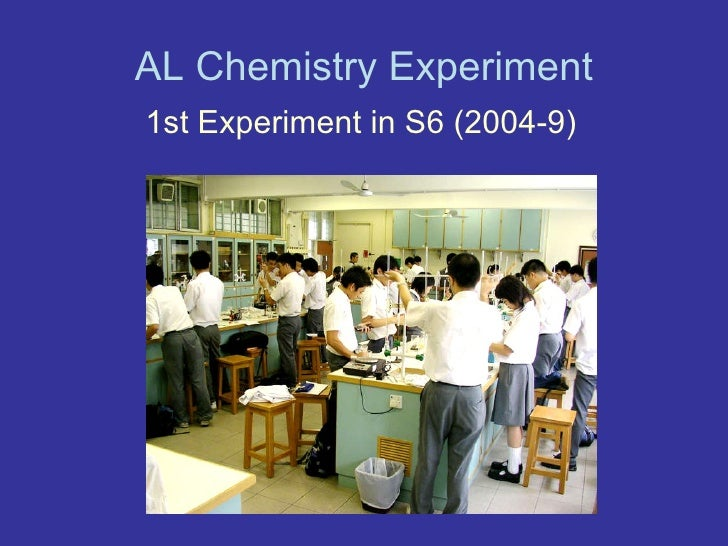 AL Chemistry Experiment 1st Experiment in S6  (2004-9)