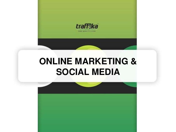 ONLINE MARKETING &   SOCIAL MEDIA
