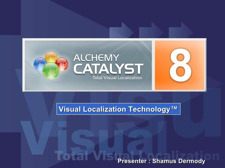 Presenter : Shamus Dermody Visual Localization Technology™
