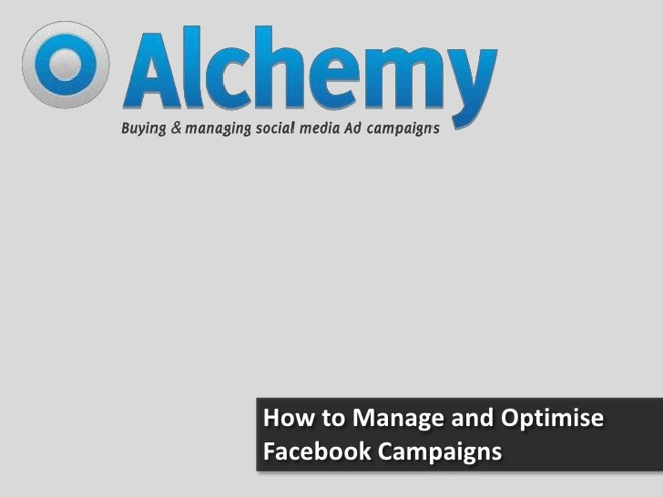How to Manage and Optimise Facebook Campaigns<br />