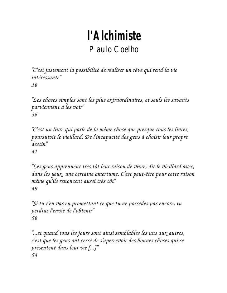 """lAlchimiste                          Paulo Coelho""""Cest justement la possibilité de réaliser un rêve qui rend la vieintéres..."""