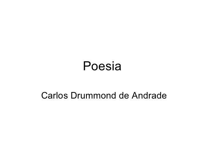 Poesia  Carlos Drummond de Andrade