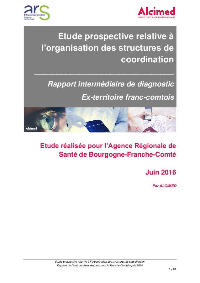 Etude prospective relative à l'organisation des structures de coordination Rapport de l'état des lieux régional pour la Fr...