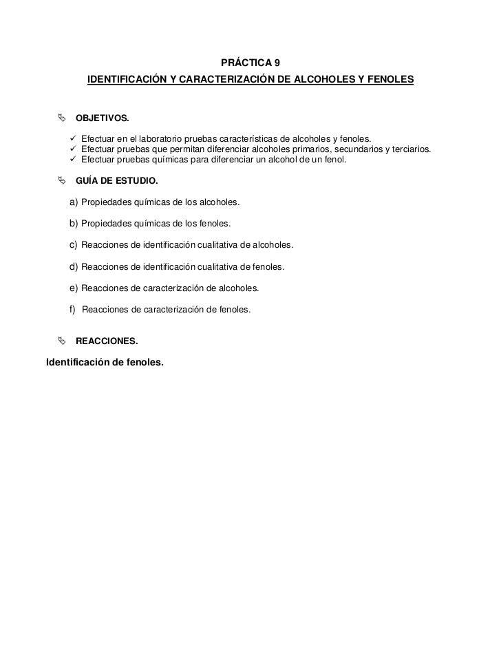 PRÁCTICA 9         IDENTIFICACIÓN Y CARACTERIZACIÓN DE ALCOHOLES Y FENOLES      OBJETIVOS.       Efectuar en el laboratori...