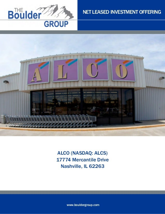 NET LEASED INVESTMENT OFFERING www.bouldergroup.com ALCO (NASDAQ: ALCS) 17774 Mercantile Drive Nashville, IL 62263