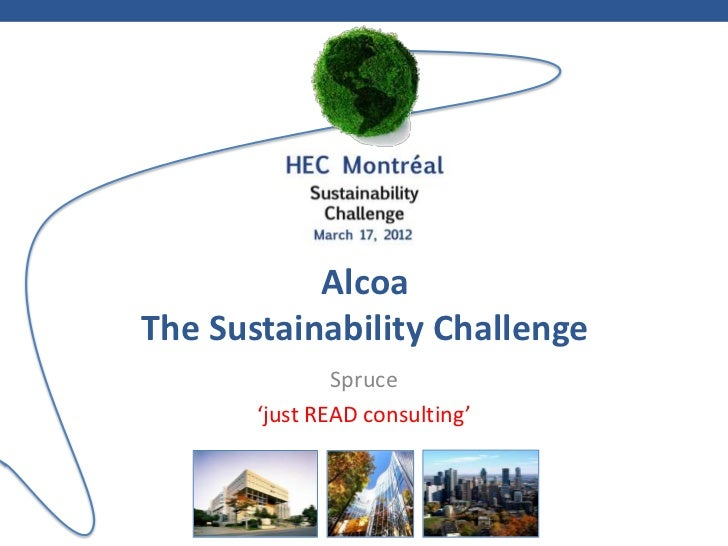 AlcoaThe Sustainability Challenge               Spruce       'just READ consulting'