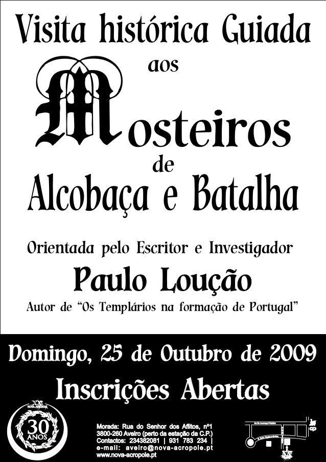 """Visita histórica Guiada Mosteiros aos de Alcobaça e Batalha Orientada pelo Escritor e Investigador Paulo Loução Autor de """"..."""