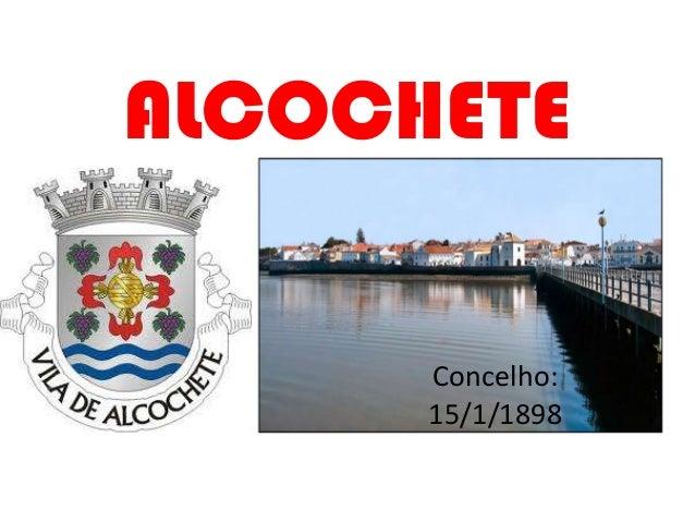 ALCOCHETE      Concelho:      15/1/1898