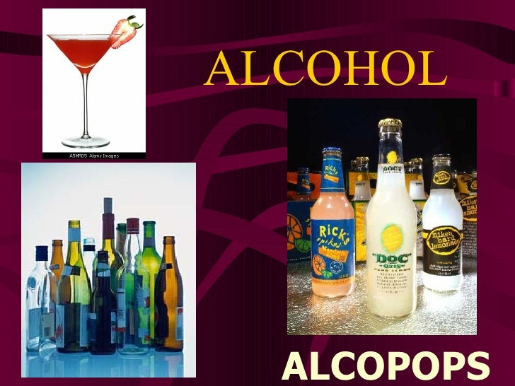 ALCOHOL ALCOPOPS