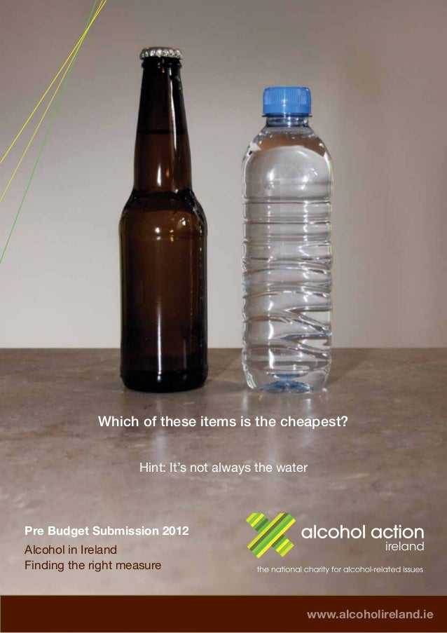 Which of these items is the cheapest?                    Hint: It's not always the waterPre Budget Submission 2012Alcohol ...