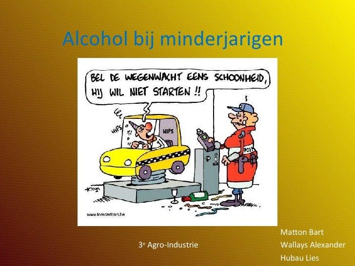 Alcohol bij minderjarigen Matton Bart 3 e  Agro-Industrie Wallays Alexander Hubau Lies