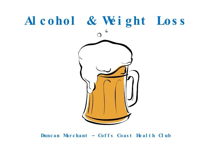 Alcohol & Weight Loss Duncan Marchant – Coffs Coast Health Club