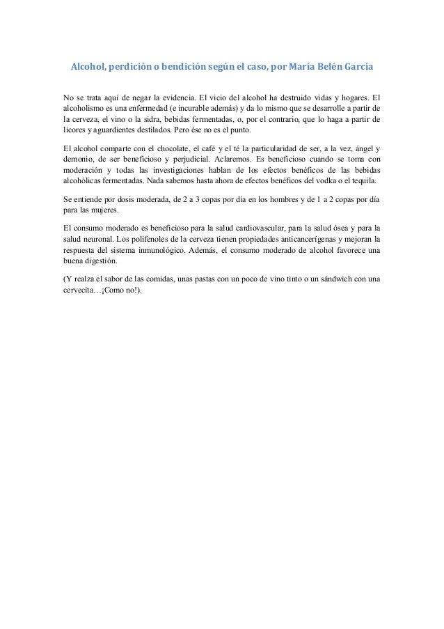 Alcohol, perdición o bendición según el caso, por María Belén GarcíaNo se trata aquí de negar la evidencia. El vicio del a...