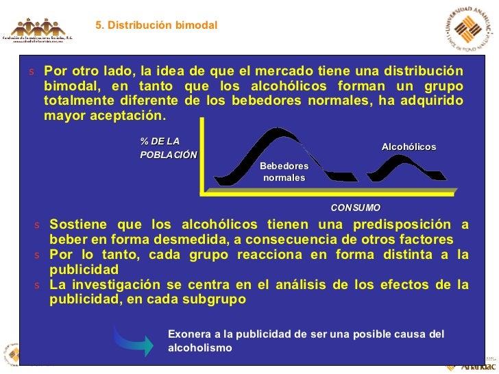 5. Distribución bimodal <ul><li>Por otro lado, la idea de que el mercado tiene una distribución bimodal, en tanto que los ...