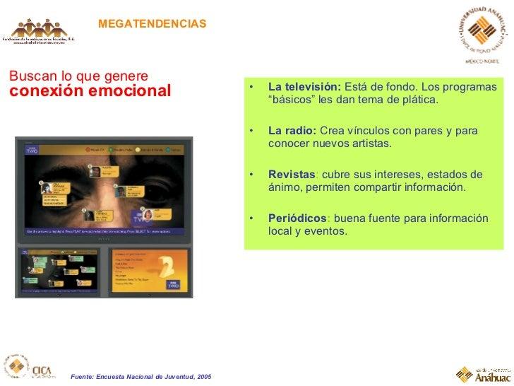 """MEGATENDENCIAS Buscan lo que genere  conexión emocional <ul><li>La televisi ón:   Está de fondo. Los programas """"básicos"""" l..."""