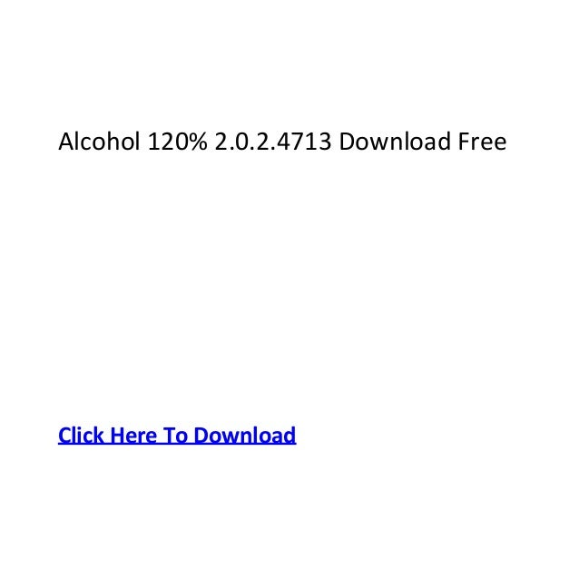 Alcohol 120% 2.0.2.4713 Download FreeClick Here To Download