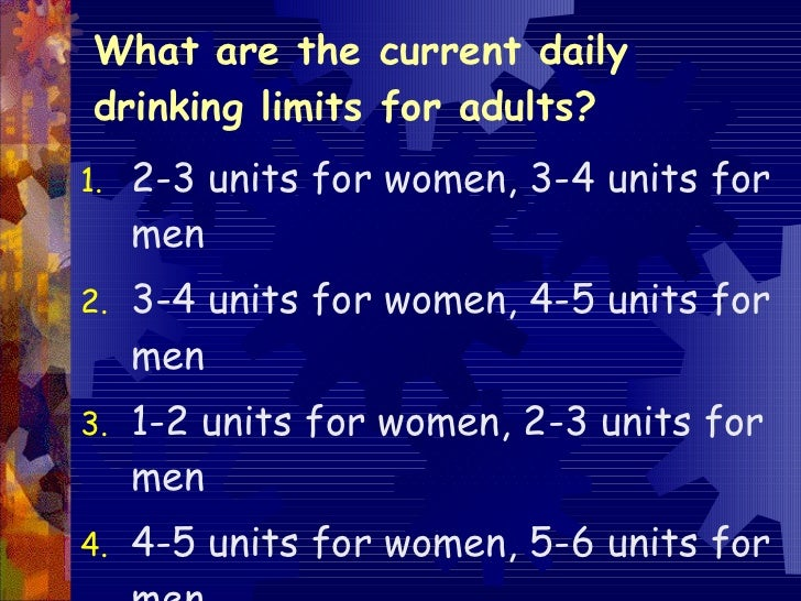 ... 11. What are the current daily drinking limits for adults?