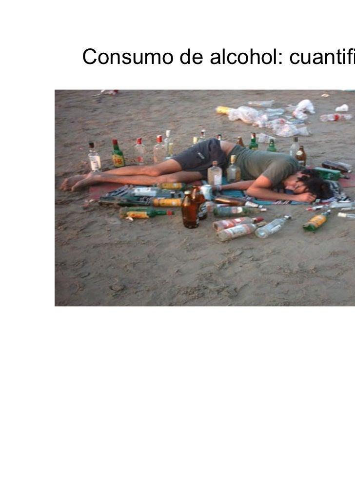 Consumo excesivo de Alcohol1.- Consumo de riesgo: aquel que supera los límites del   consumo moderado y que aumenta el rie...