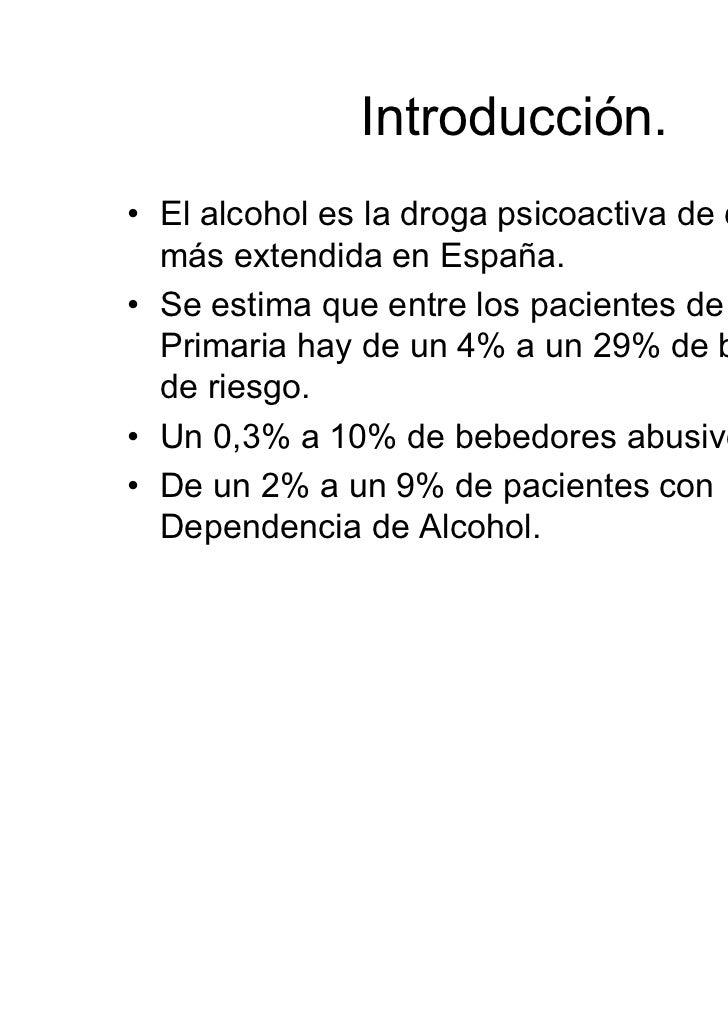 Introducción.(2)• El Alcohol es la Tercera causa en el mundo  occidental de años de vida con discapacidades  por detrás de...