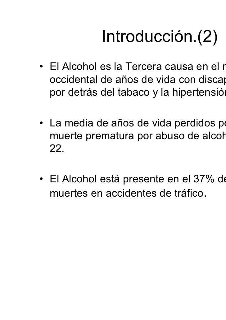Introducción (3)• El 70% de las muertes por cirrosis hepáticas  están causadas por el consumo de alcohol.• El 60% de las v...