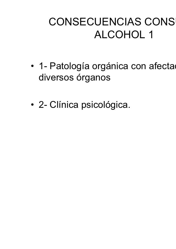 CONSECUENCIAS PSICOLOGICAS 1• Clínica Psicológica:• Alteraciones en el estado de vigilia y sueño• Alteraciones cognitivas,...