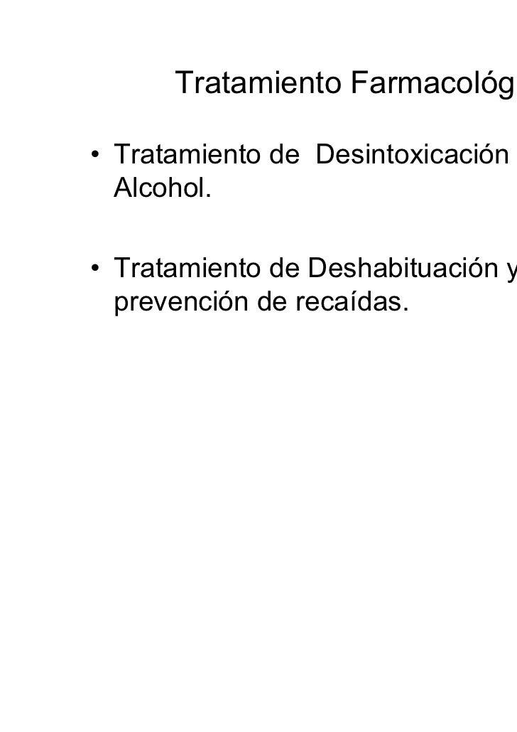 Deshabituación (3)• Los interdictores o disuasores se acompañan  del consentimiento informado por parte del  paciente que ...