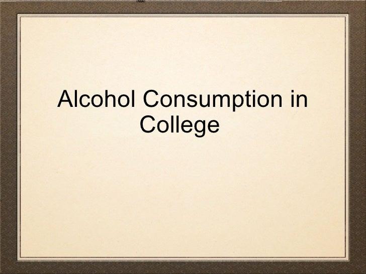 Alcohol Consumption in College