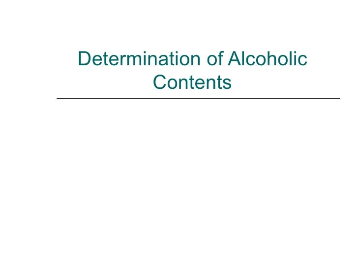 Determination of Alcoholic        Contents