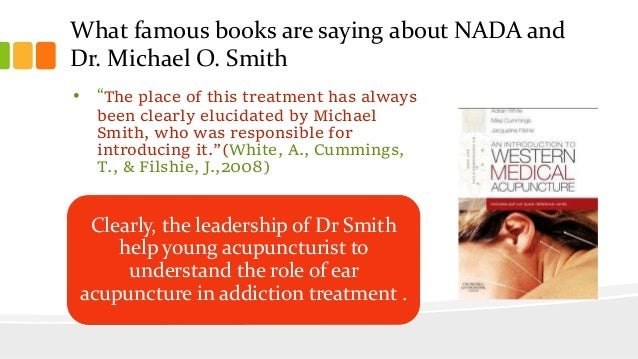 """What famous books are saying about NADA and Dr. Michael O. Smith • """"The place of this treatment has always been clearly el..."""