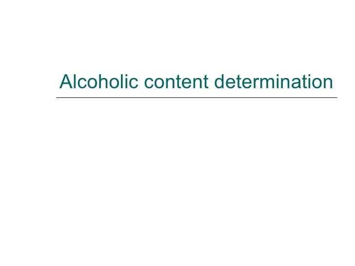 Alcoholic content determination