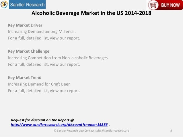 global alcoholic drinks market 2014 2018 Purposeful production of alcoholic drinks is common and often reflects  very cheap spirits flooded the market at a time when there was little.