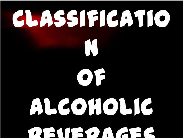 Classificatio n Of Alcoholic