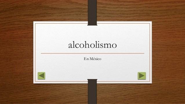 alcoholismo En México